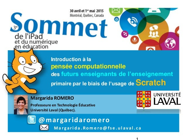 Margarida.Romero @fse.ulaval.ca Introduction à la pensée computationnelle des futurs enseignants de l'enseignement primair...