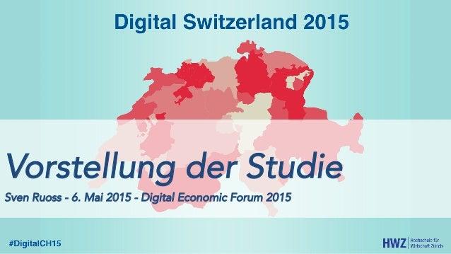 Vorstellung der Studie Sven Ruoss - 6. Mai 2015 - Digital Economic Forum 2015