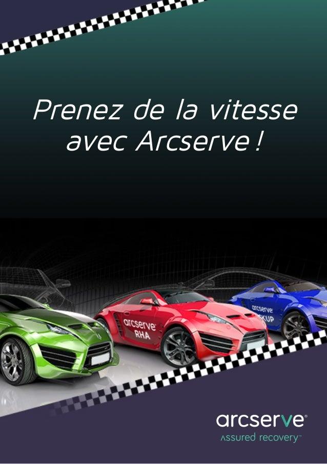 Prenez de la vitesse avec Arcserve!