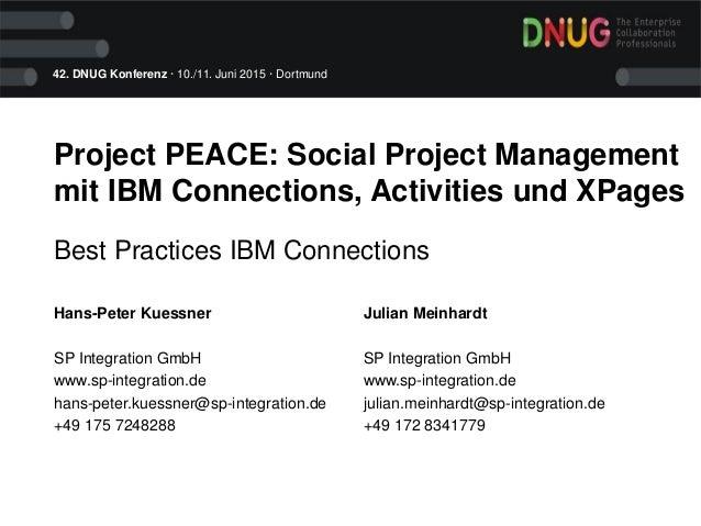 42. DNUG Konferenz · 10./11. Juni 2015 · Dortmund Project PEACE: Social Project Management mit IBM Connections, Activities...