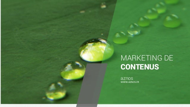 < > MARKETING DE CONTENUS aznos WWW.AZNOS.FR