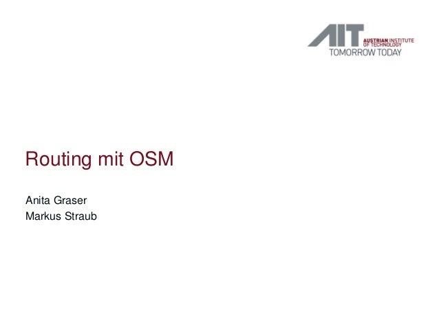 Routing mit OSM Anita Graser Markus Straub
