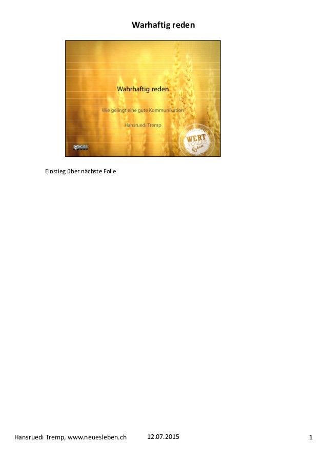 EinstiegübernächsteFolie 112.07.2015HansruediTremp,www.neuesleben.ch Warhaftigreden