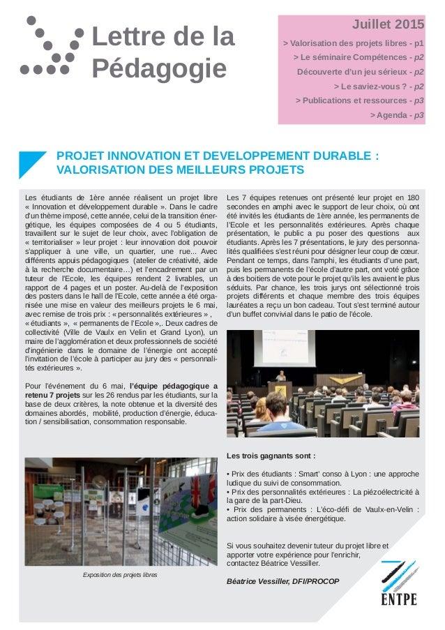 Lettre de la Pédagogie Juillet 2015 PROJET INNOVATION ET DEVELOPPEMENT DURABLE : VALORISATION DES MEILLEURS PROJETS Les ét...