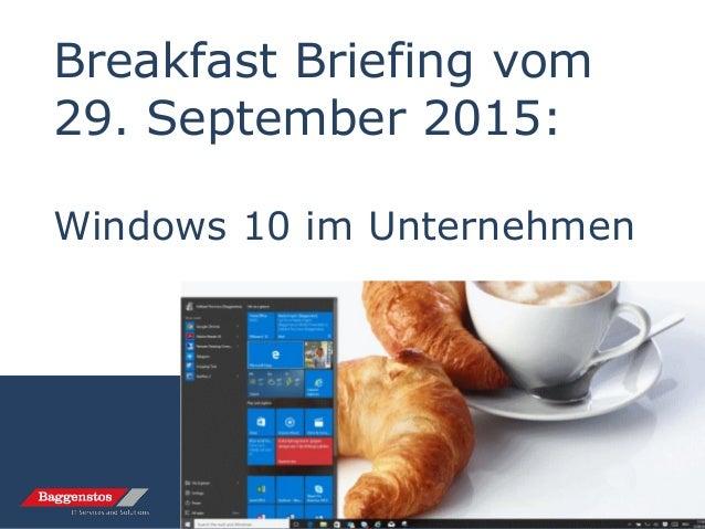 Breakfast Briefing vom 29. September 2015: Windows 10 im Unternehmen