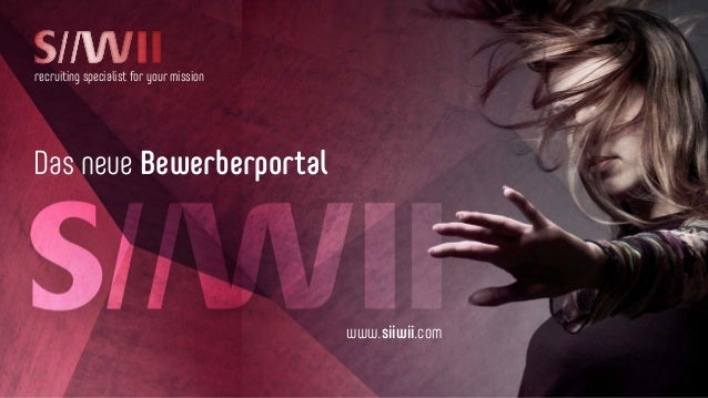 recruiting specialist for your mission Das neue Bewerberportal www.siiwii.com
