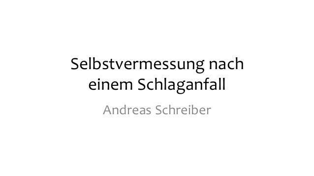 Selbstvermessung nach einem Schlaganfall Andreas Schreiber