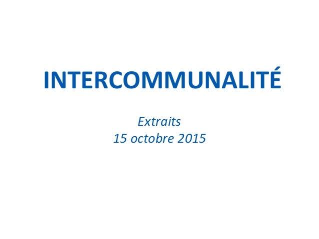 14 SEPTEMBRE 2014 1 INTERCOMMUNALITÉ Extraits 15 octobre 2015