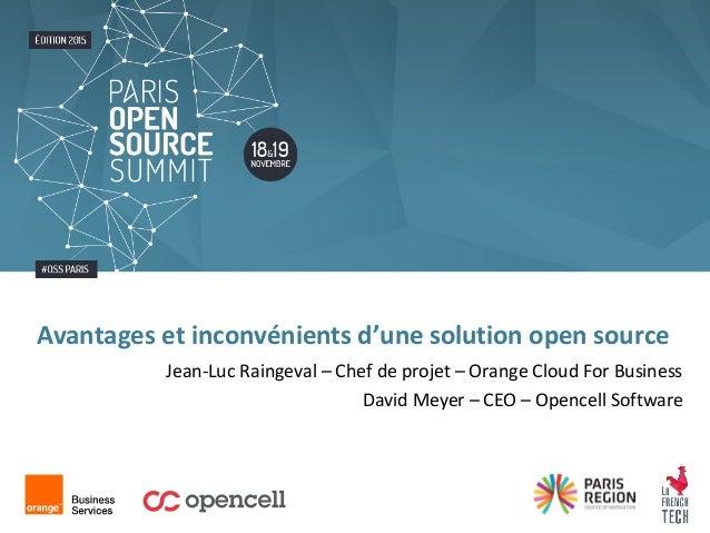 Jean-Luc Raingeval – Chef de projet – Orange Cloud For Business David Meyer – CEO – Opencell Software Avantages et inconvé...