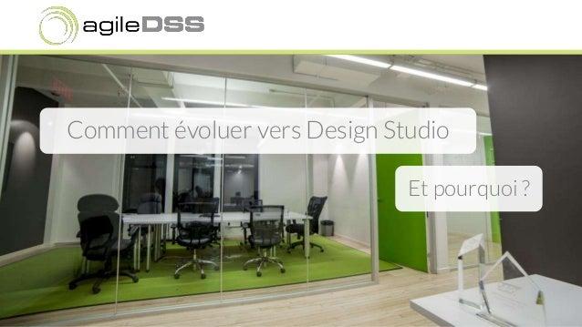 Comment évoluer vers Design Studio Et pourquoi ?