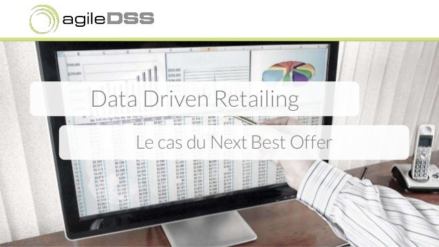 Data Driven Retailing Le cas du Next Best Offer