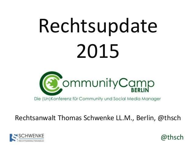 @thsch Rechtsupdate 2015 Rechtsanwalt Thomas Schwenke LL.M., Berlin, @thsch