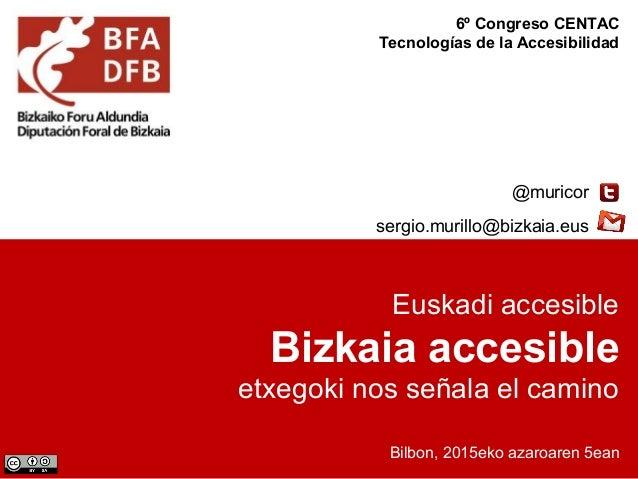 Euskadi accesible Bizkaia accesible etxegoki nos señala el camino Bilbon, 2015eko azaroaren 5ean @muricor sergio.murillo@b...
