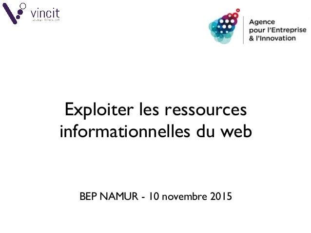 © VINCIT SPRL / AEI – Exploiter les ressources informationnelles du web 1/58 Exploiter les ressources informationnelles du...