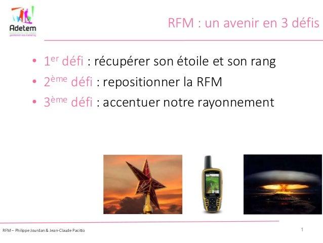 RFM : un avenir en 3 défis • 1er défi : récupérer son étoile et son rang • 2ème défi : repositionner la RFM • 3ème défi : ...
