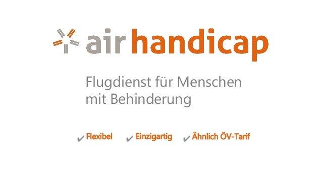 Flugdienst für Menschen mit Behinderung Flexibel Einzigartig Ähnlich ÖV-Tarif