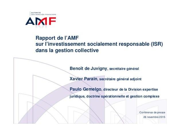 Conférence de presse 26 novembre 2015 Rapport de l'AMF sur l'investissement socialement responsable (ISR) dans la gestion ...