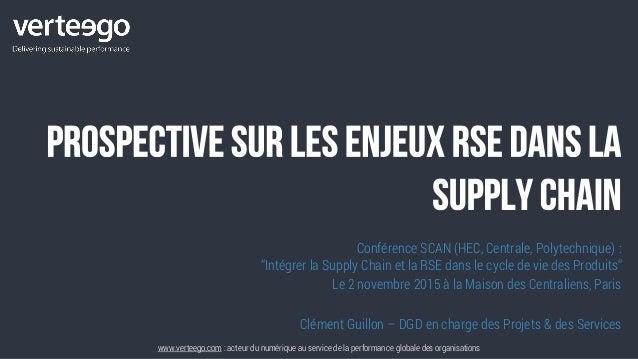 """Conférence SCAN (HEC, Centrale, Polytechnique) : """"Intégrer la Supply Chain et la RSE dans le cycle de vie des Produits"""" Le..."""