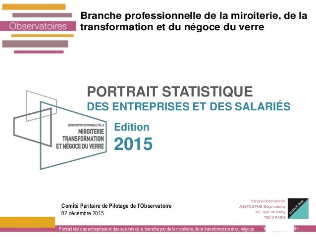 www.agefos- Service Observatoires AGEFOS PME Siège national 187, quai de Valmy 75010 PARIS 2015 Comité Paritaire de Pilota...