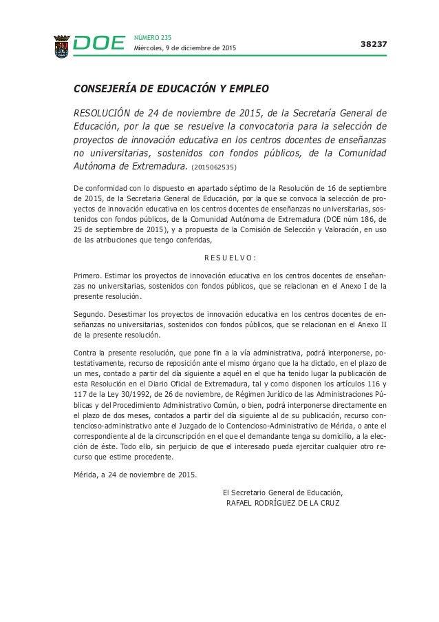 NÚMERO 235 Miércoles, 9 de diciembre de 2015 38237 CONSEJERÍA DE EDUCACIÓN Y EMPLEO RESOLUCIÓN de 24 de noviembre de 2015,...
