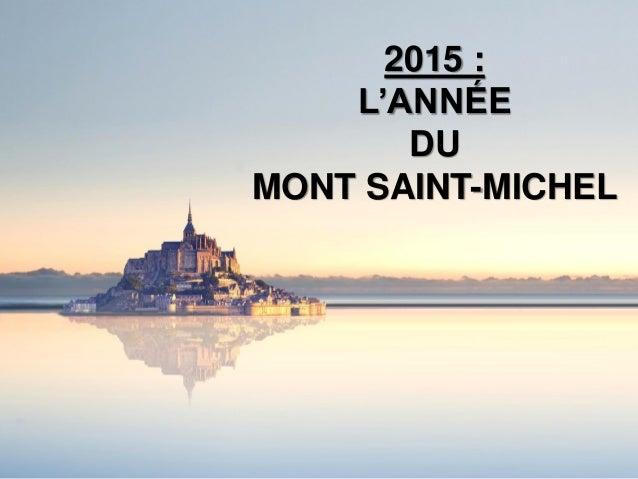 2015 :  L'ANNÉE  DU  MONT SAINT-MICHEL