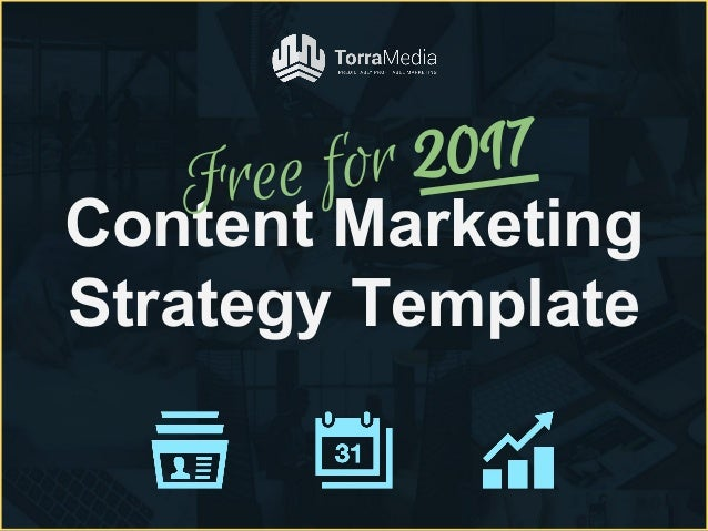 Content MarketingStrategy TemplateFree for 2017 4gMhldxU