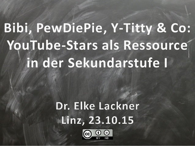 Bibi, PewDiePie, Y-Titty & Co: YouTube-Stars als Ressource in der Sekundarstufe I