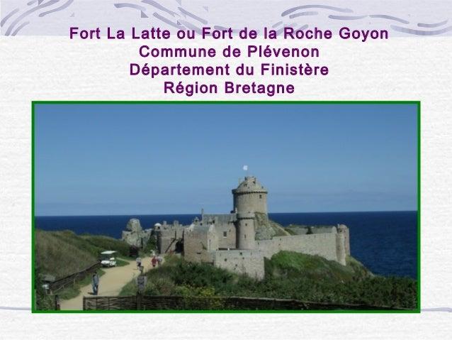 Fort La Latte ou Fort de la Roche Goyon Commune de Plévenon Département du Finistère Région Bretagne
