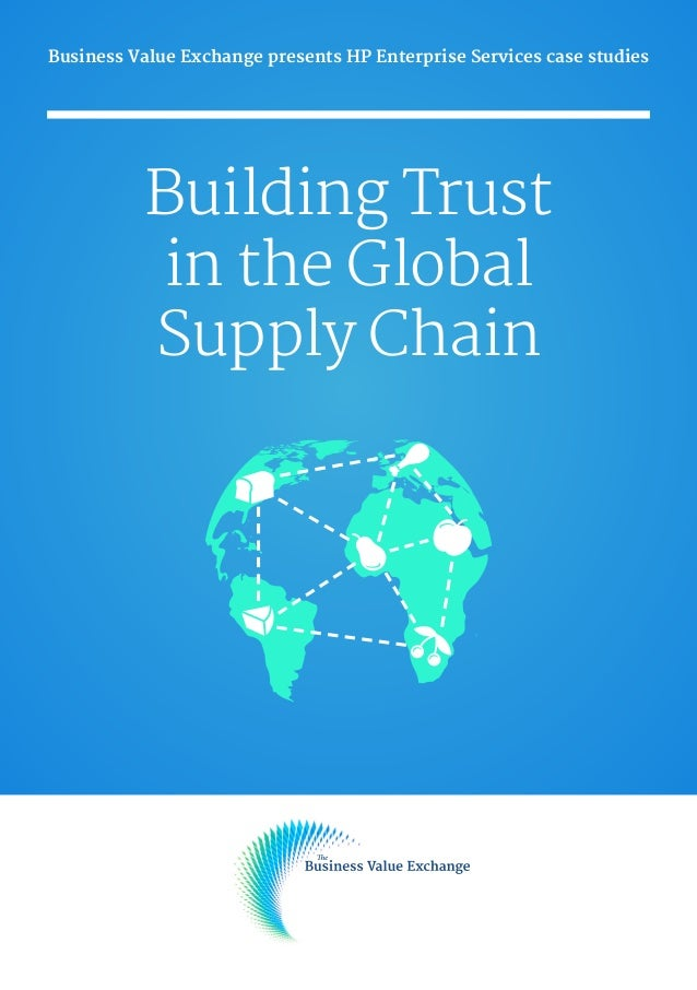 Business Value Exchange presents HP Enterprise Services case studies   Building Trust in the Global Supply Chain
