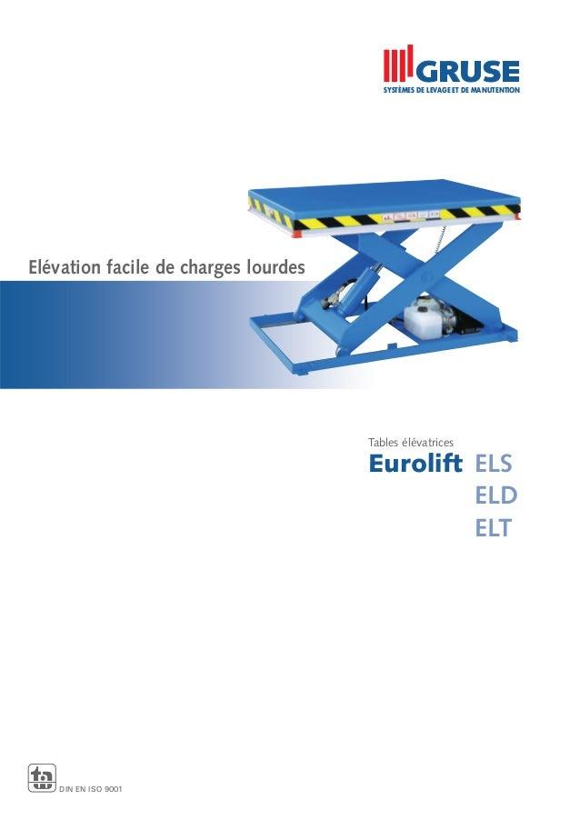 Tables élévatrices Eurolift ELS ELD ELT Elévation facile de charges lourdes DIN EN ISO 9001 SYSTÈMES DE LEVAGE ET DE MANUT...
