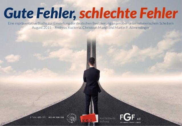 Eine repräsentative Studie zur Einstellung der deutschen Bevölkerung gegenüber unternehmerischem Scheitern August 2015 – A...