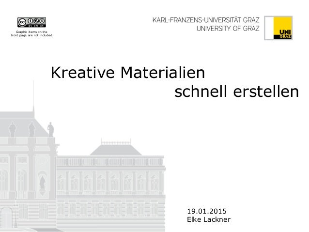 Kreative Materialien schnell erstellen 19.01.2015 Elke Lackner Graphic items on the front page are not included