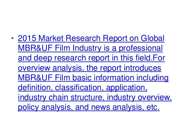 global and china mbr uf film industry The report firstly introduced uf film basic information including uf film definition classification application and industry chain overview uf film industry policy.