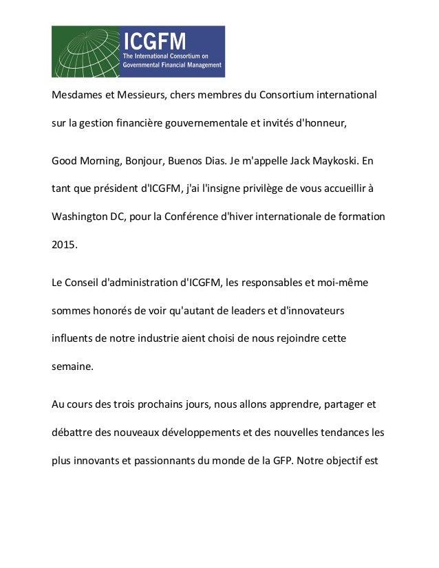 Mesdames et Messieurs, chers membres du Consortium international sur la gestion financière gouvernementale et invités d'ho...