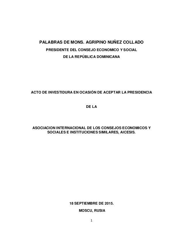 1 PALABRAS DE MONS. AGRIPINO NUÑEZ COLLADO PRESIDENTE DEL CONSEJO ECONOMICO Y SOCIAL DE LA REPÚBLICA DOMINICANA ACTO DE IN...