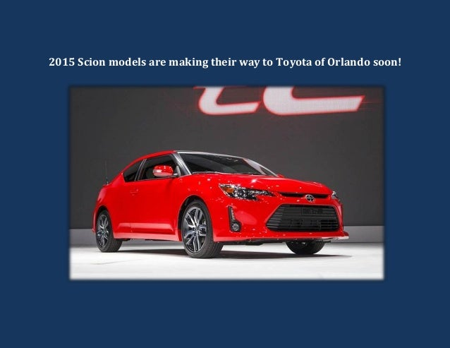 2015 Scion models making their way to Toyota of Orlando soon!