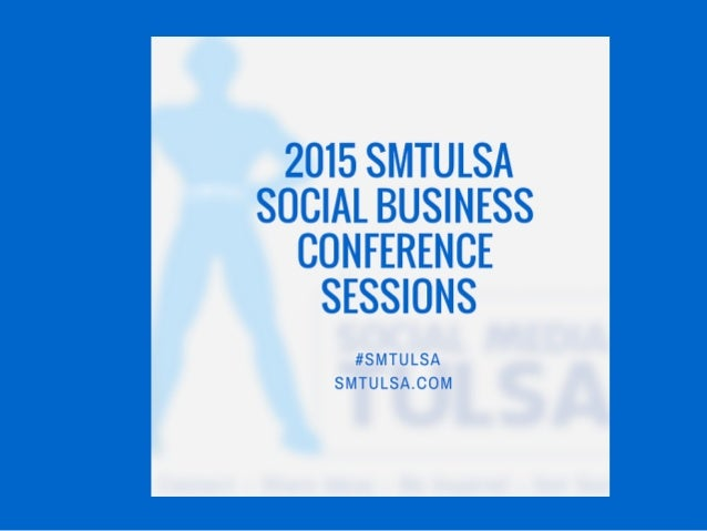2015 #SMTULSA Social Business conference sessions
