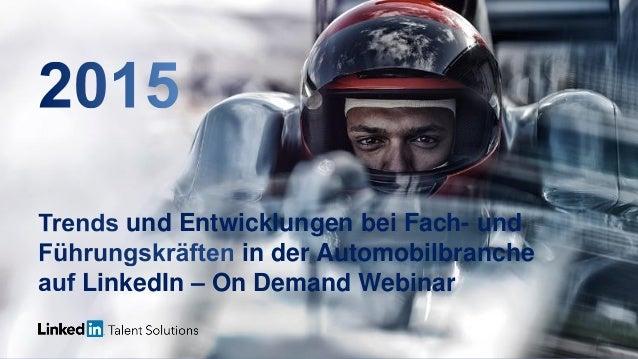 und Entwicklungen bei Fach- und in der Automobilbranche LinkedIn – On Demand Webinar