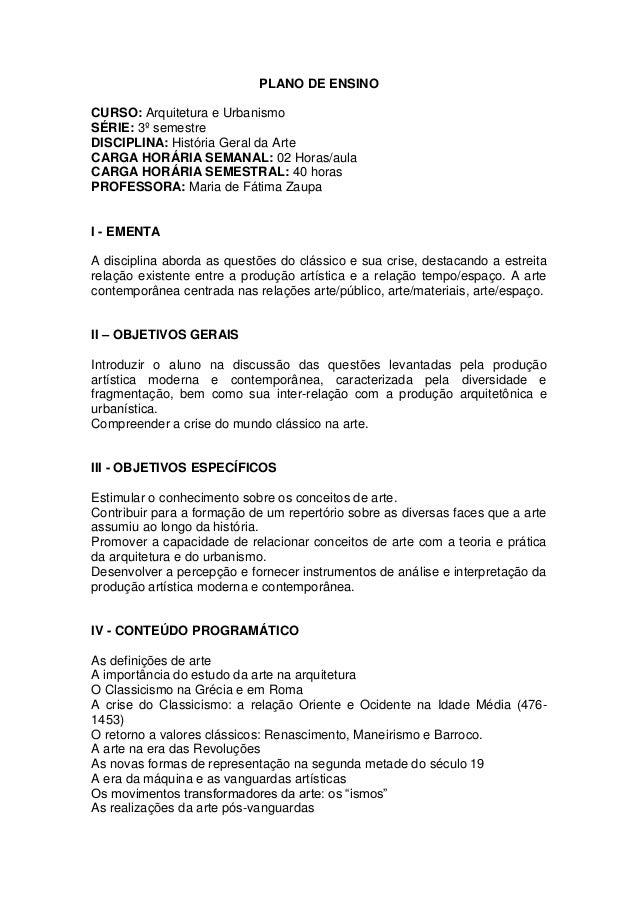 PLANO DE ENSINO CURSO: Arquitetura e Urbanismo SÉRIE: 3º semestre DISCIPLINA: História Geral da Arte CARGA HORÁRIA SEMANAL...