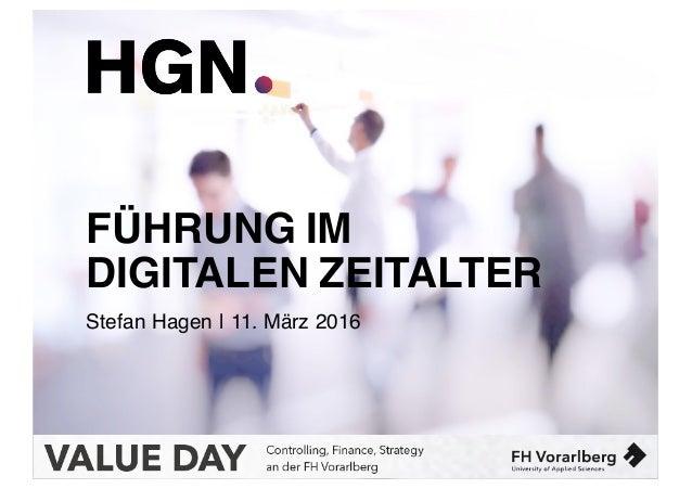 FÜHRUNG IM DIGITALEN ZEITALTER Stefan Hagen   11. März 2016