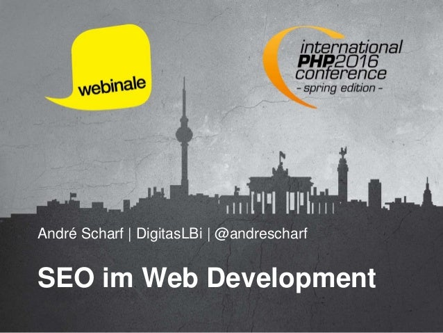 André Scharf | DigitasLBi | @andrescharf SEO im Web Development