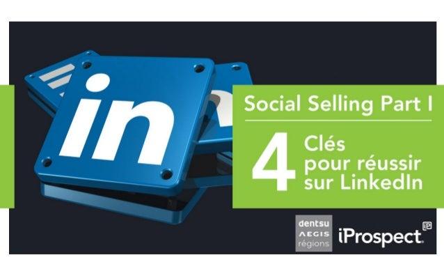 Le Social Selling : Qu'est ce que c'est ? « Le Social Selling consiste à tirer parti des réseaux sociaux pour trouver les ...