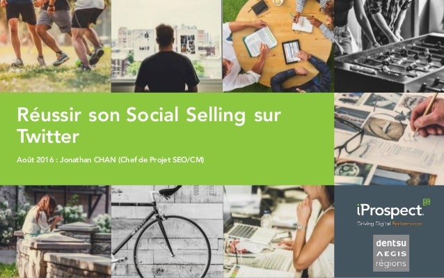 Réussir son Social Selling sur Twitter Août 2016 : Jonathan CHAN (Chef de Projet SEO/CM)