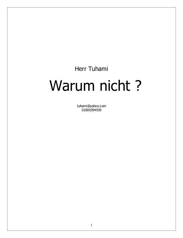 1 Herr Tuhami Warum nicht ? tuhami@yahoo.com 01000394939