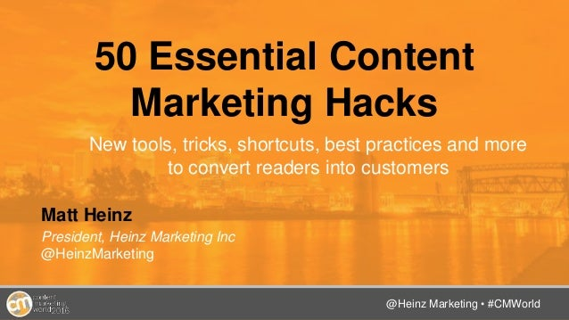 @TwitterHandle • #CMWorld 50 Essential Content Marketing Hacks New tools, tricks, shortcuts, best practices and more to co...