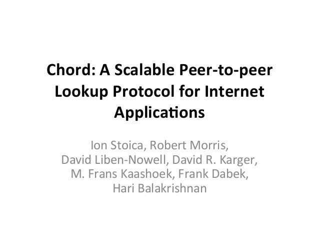 Chord: A Scalable Peer-to-peer Lookup Protocol for