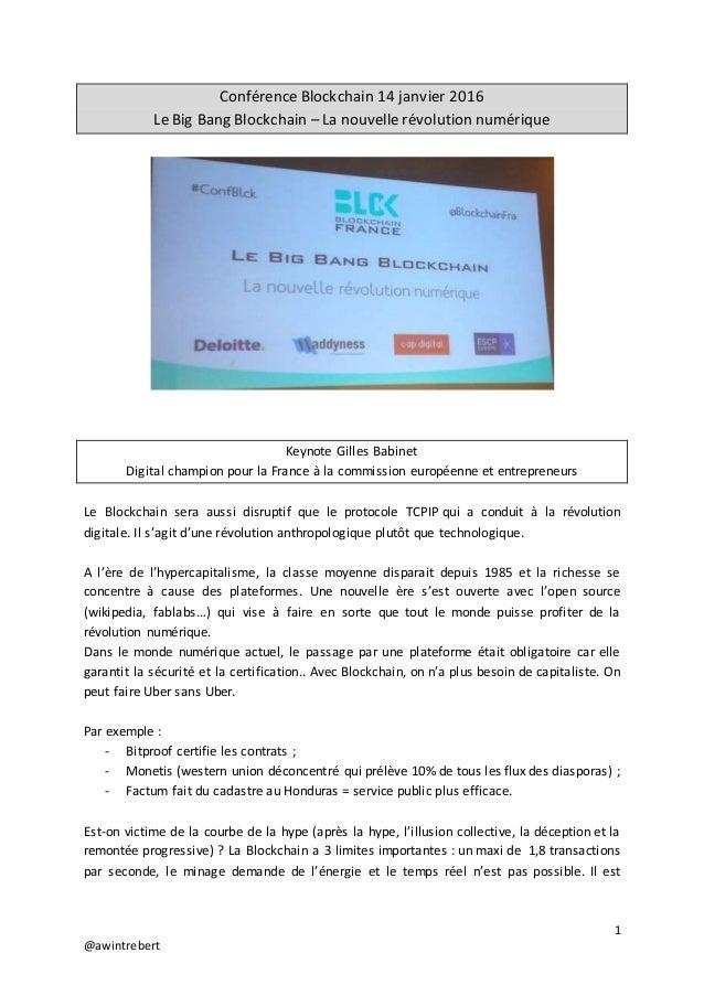 1 @awintrebert Conférence Blockchain 14 janvier 2016 Le Big Bang Blockchain – La nouvelle révolution numérique Keynote Gil...