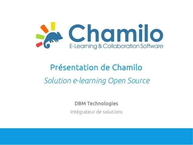 Présentation de Chamilo Solution e-learning Open Source DBM Technologies Intégrateur de solutions