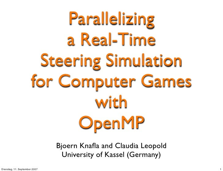 Parallelizing a Real-Time Steering Simulation for Computer Games with OpenMP by Bjoern Knafla and Claudia Leopold (now Fohry)