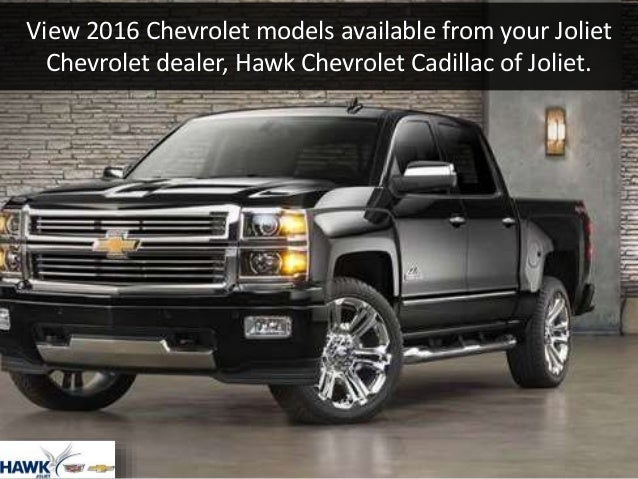 2016 Chevrolet Model Showroom Joliet, IL   Hawk Chevrolet ...